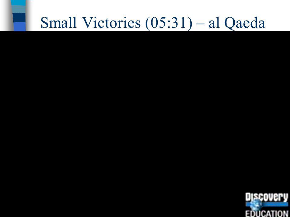 Small Victories (05:31) – al Qaeda