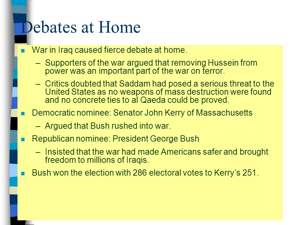 Debates at Home War in Iraq caused fierce debate at home.