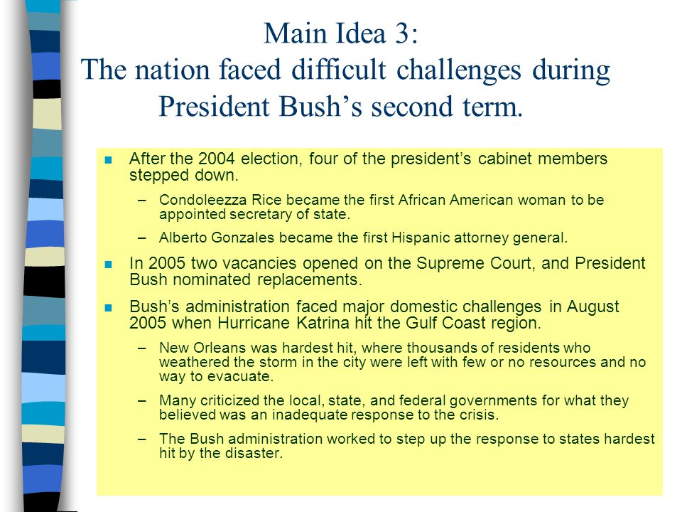 Main Idea 3: The nation faced difficult challenges during President Bush's second term.