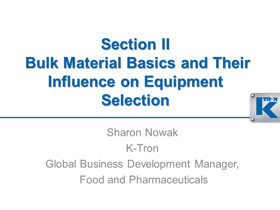 Section II Bulk Material Basics and Their Influence on Equipment Selection