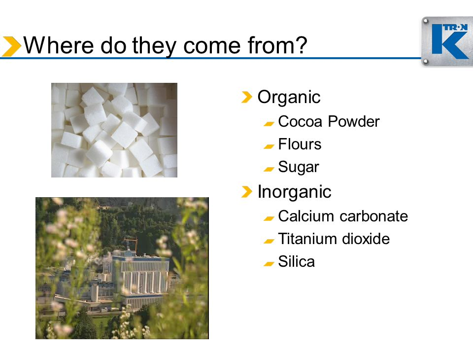Where do they come from Organic Inorganic Cocoa Powder Flours Sugar
