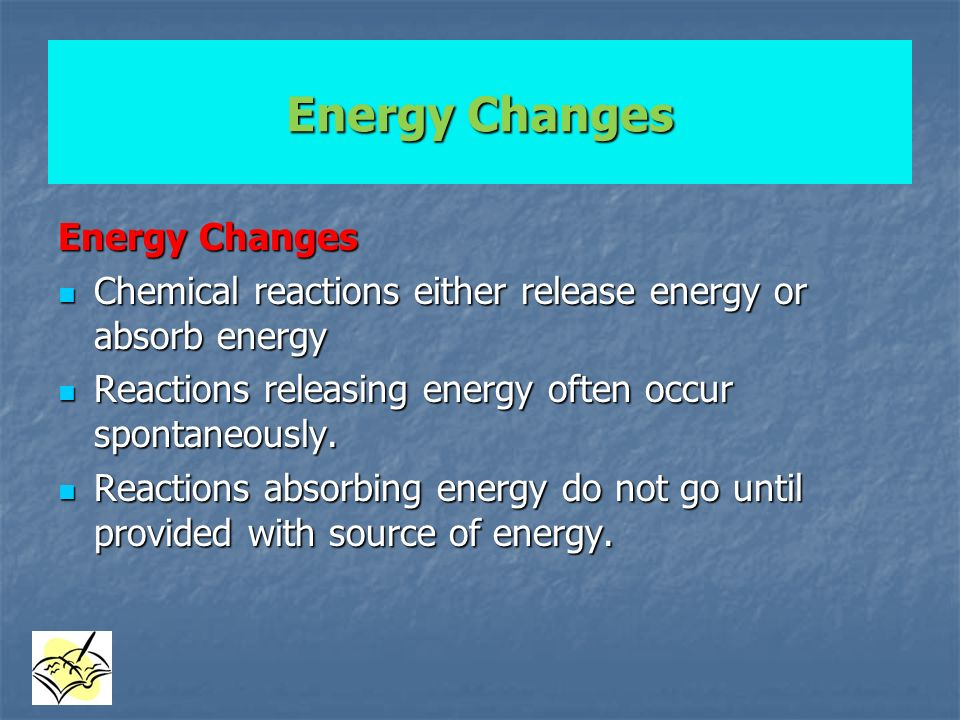 Energy Changes Energy Changes