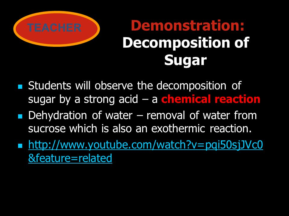 Demonstration: Decomposition of Sugar
