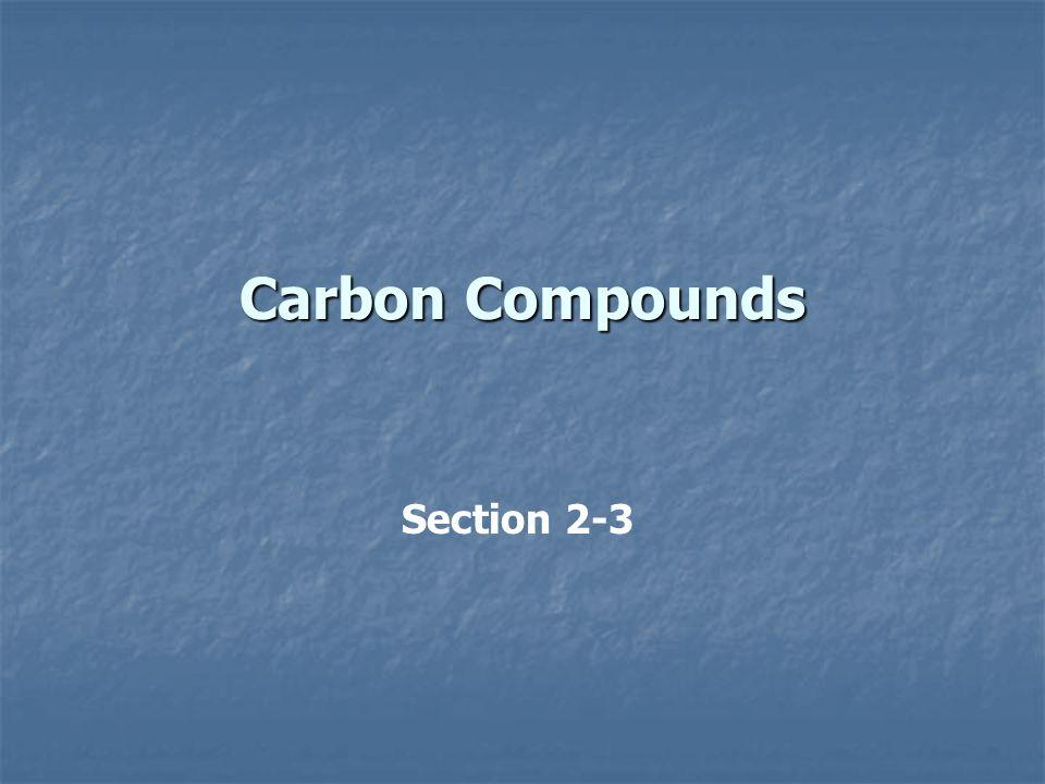 Carbon Compounds Section 2-3