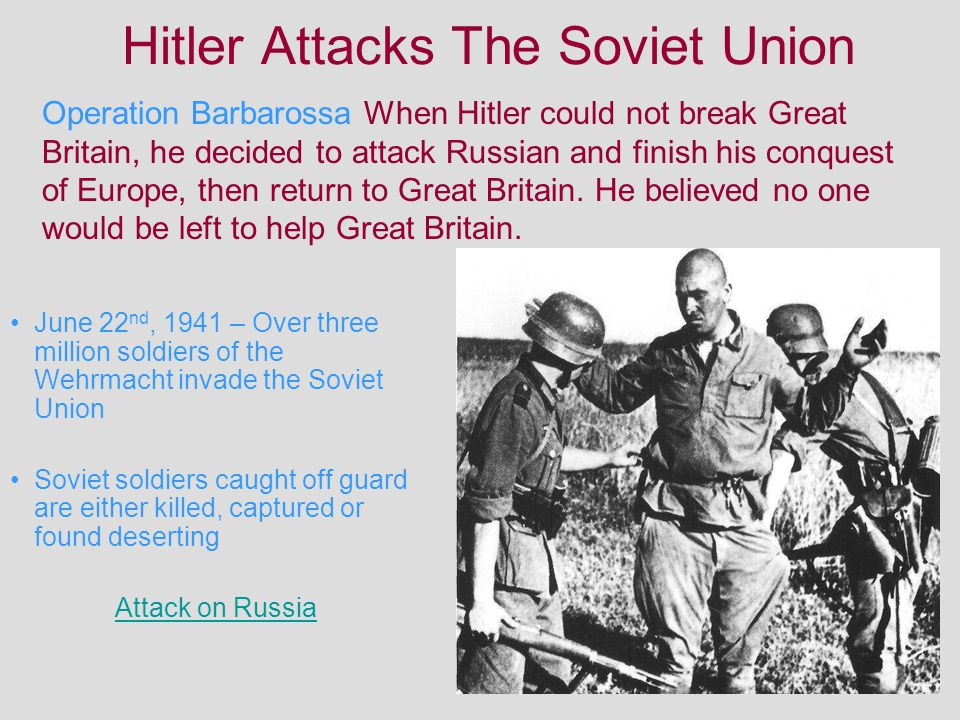Hitler Attacks The Soviet Union