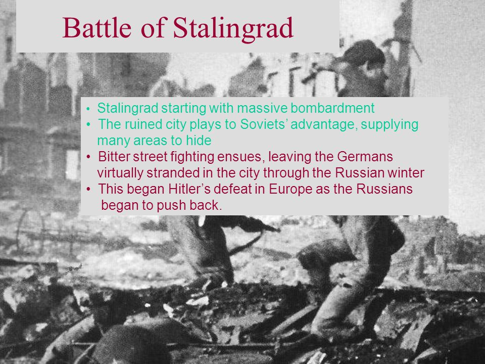 Battle of Stalingrad Stalingrad starting with massive bombardment. The ruined city plays to Soviets' advantage, supplying.