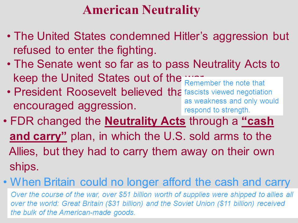 American Neutrality The United States condemned Hitler's aggression but. refused to enter the fighting.