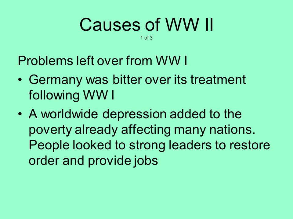 Causes of WW II 1 of 3 Problems left over from WW I