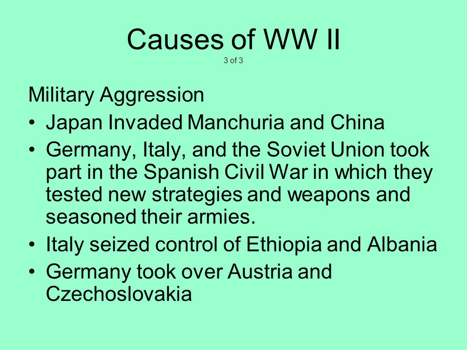 Causes of WW II 3 of 3 Military Aggression