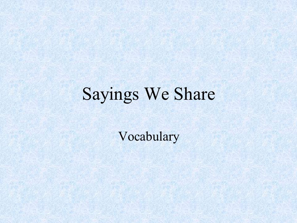 Sayings We Share Vocabulary