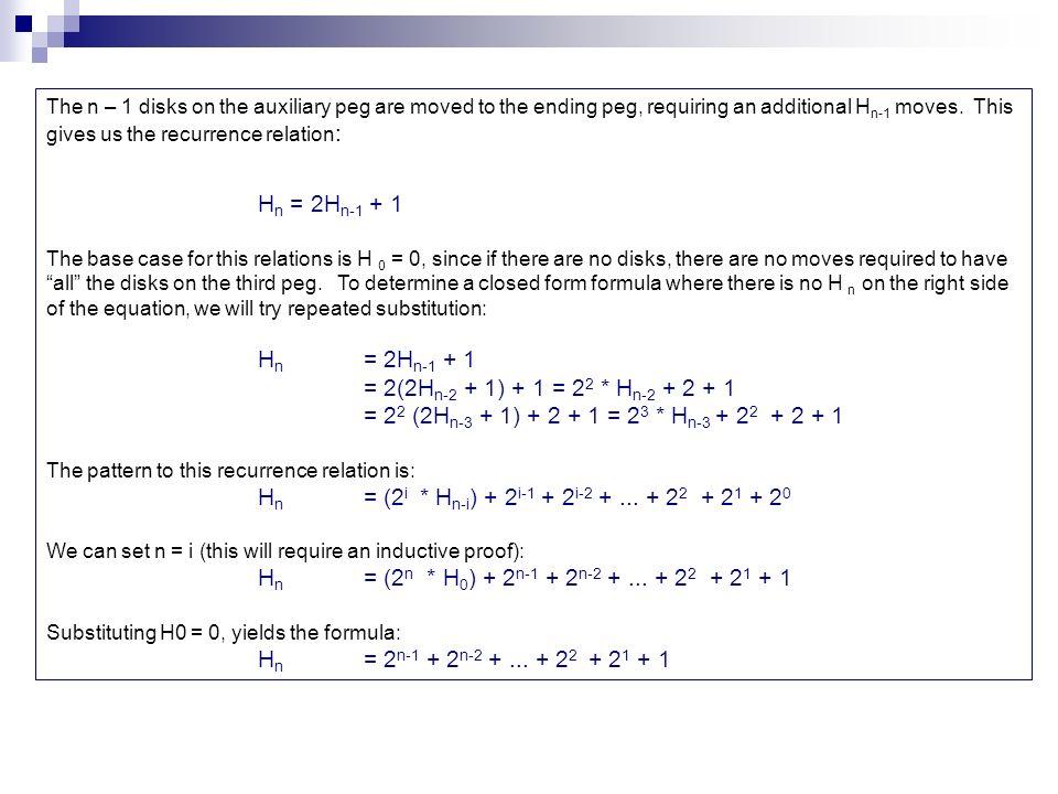 Hn = (2i * Hn-i) + 2i-1 + 2i-2 + ... + 22 + 21 + 20