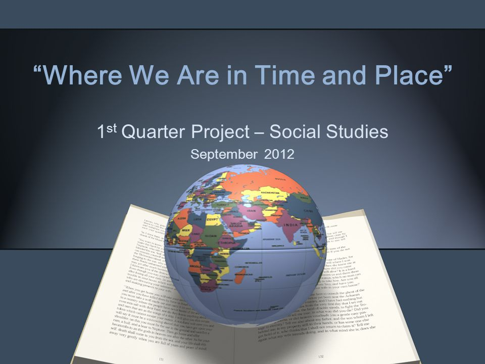 Where We Are in Time and Place
