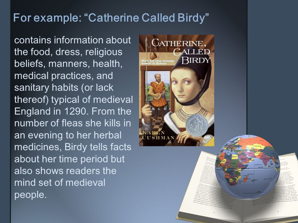 For example: Catherine Called Birdy