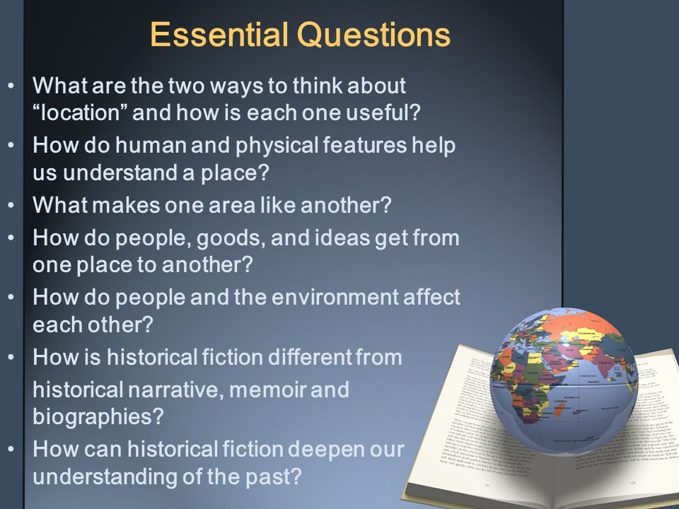 Essential Questions What are the two ways to think about location and how is each one useful