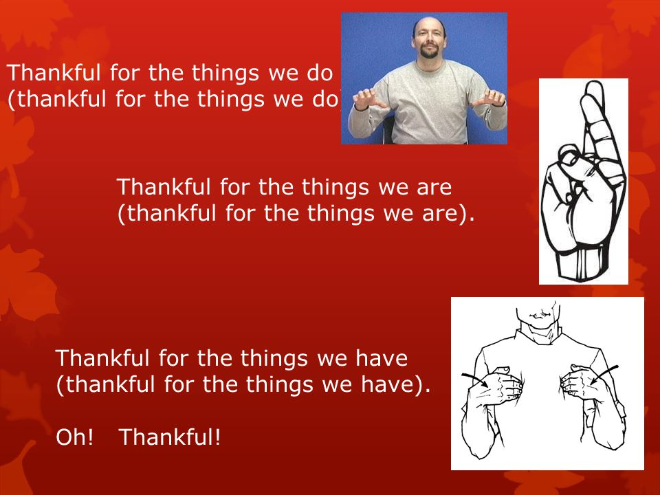 Thankful for the things we do