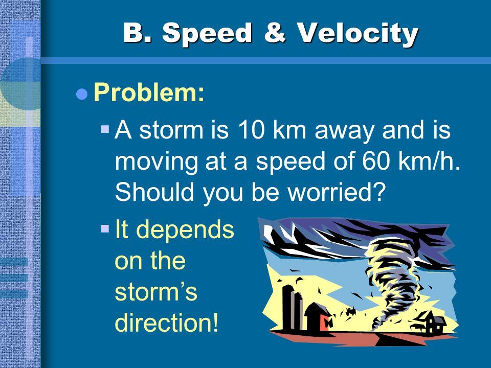 B. Speed & Velocity Problem: