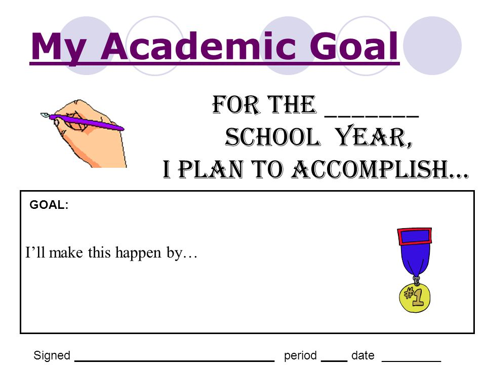 My Academic Goal For the _______ School Year, I plan to accomplish…