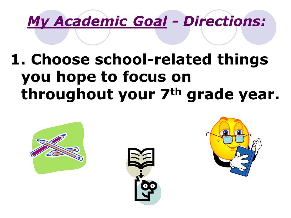 My Academic Goal - Directions: