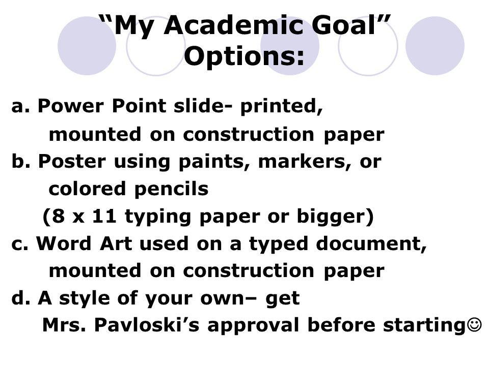 My Academic Goal Options: