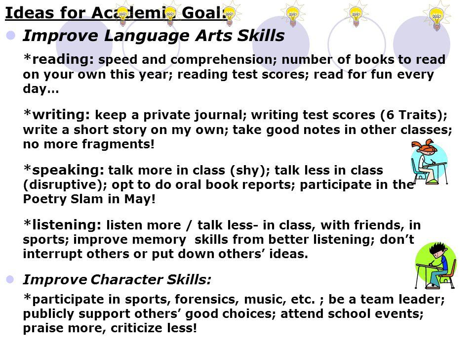 Ideas for Academic Goal: Improve Language Arts Skills