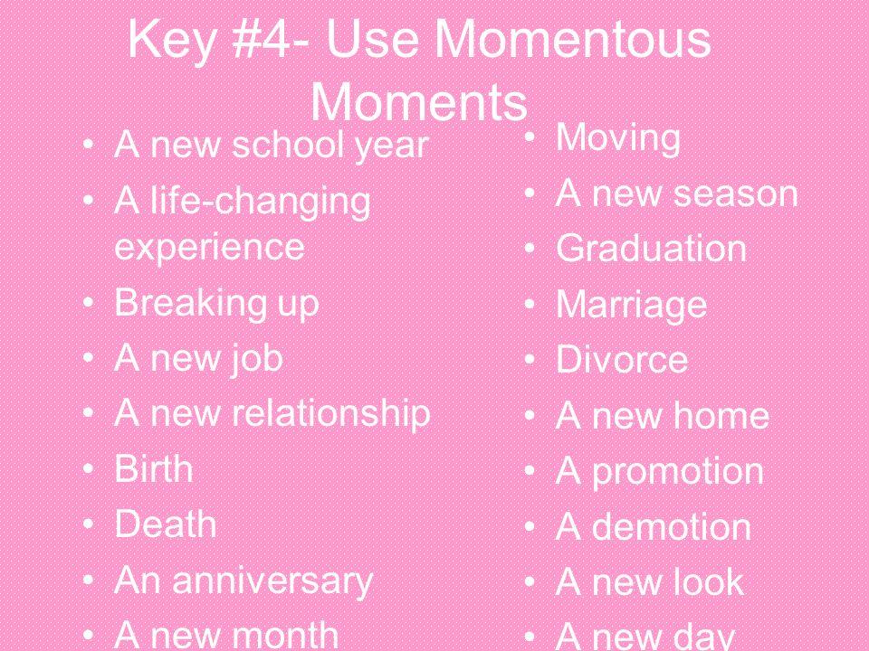 Key #4- Use Momentous Moments
