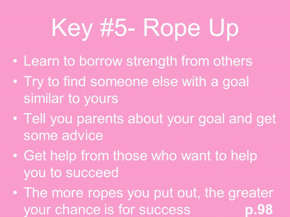 Key #5- Rope Up Learn to borrow strength from others