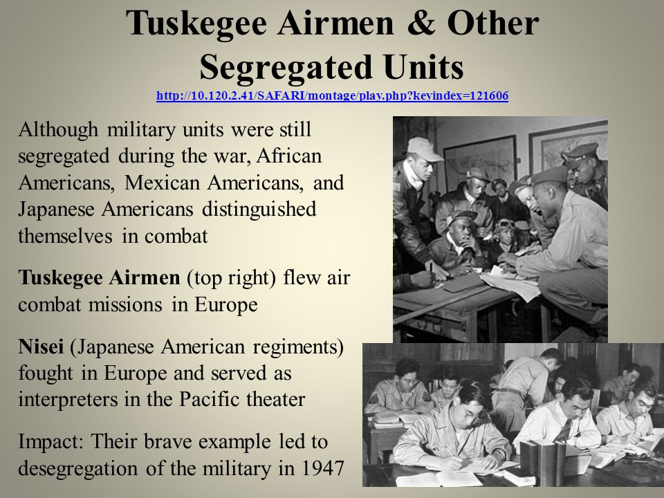 Tuskegee Airmen & Other Segregated Units http://10. 120. 2