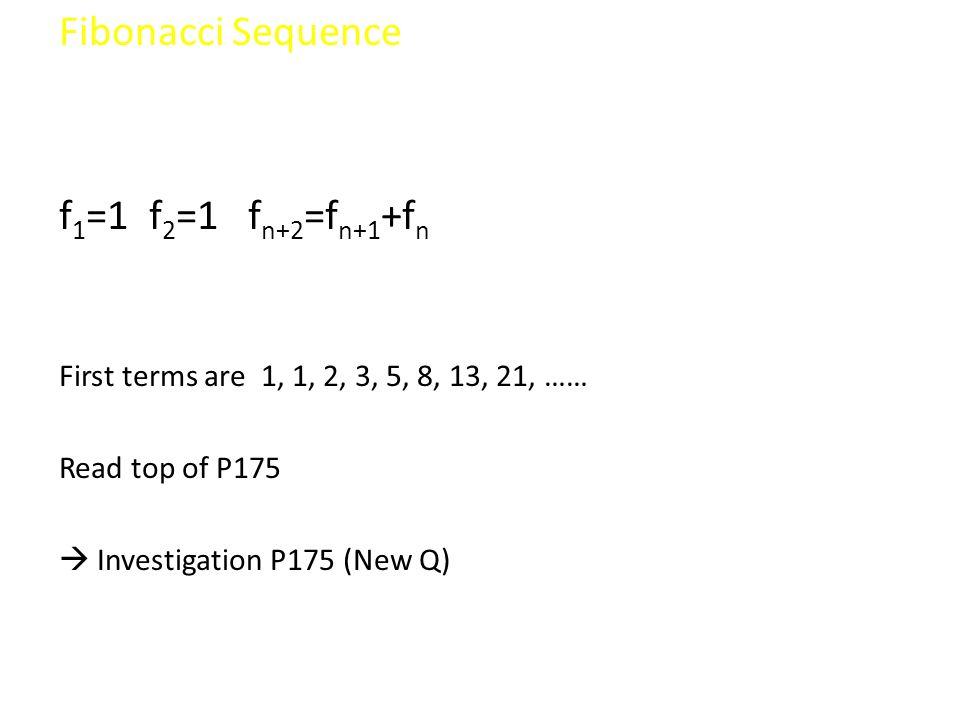 Fibonacci Sequence f1=1 f2=1 fn+2=fn+1+fn