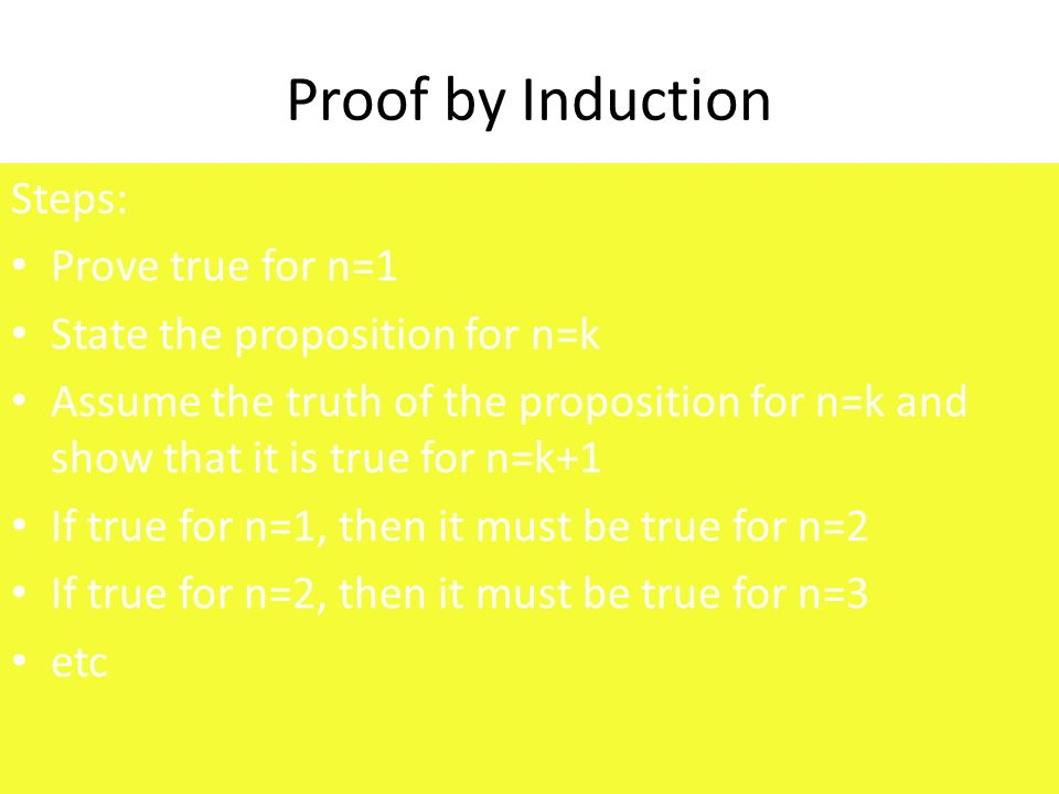 Proof by Induction Steps: Prove true for n=1
