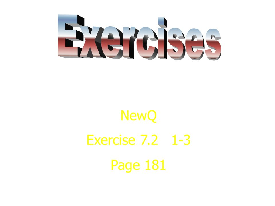 Exercises NewQ Exercise 7.2 1-3 Page 181