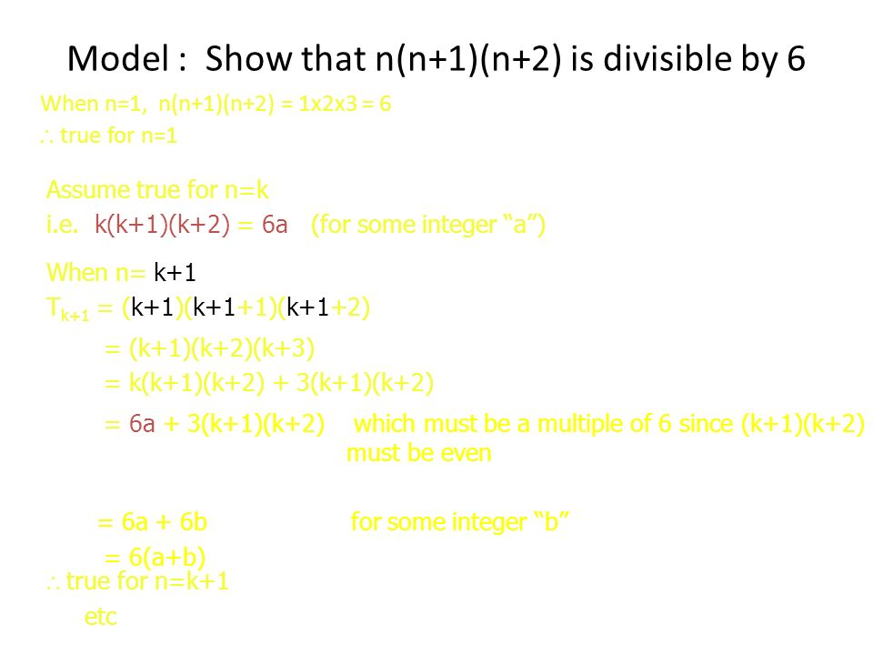 Model : Show that n(n+1)(n+2) is divisible by 6