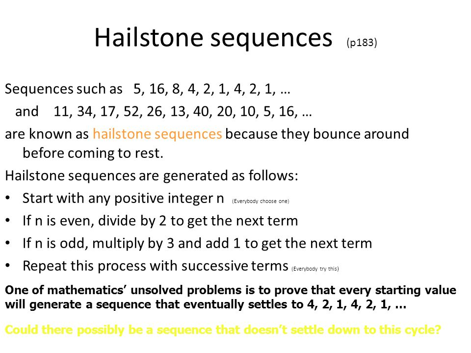 Hailstone sequences (p183)