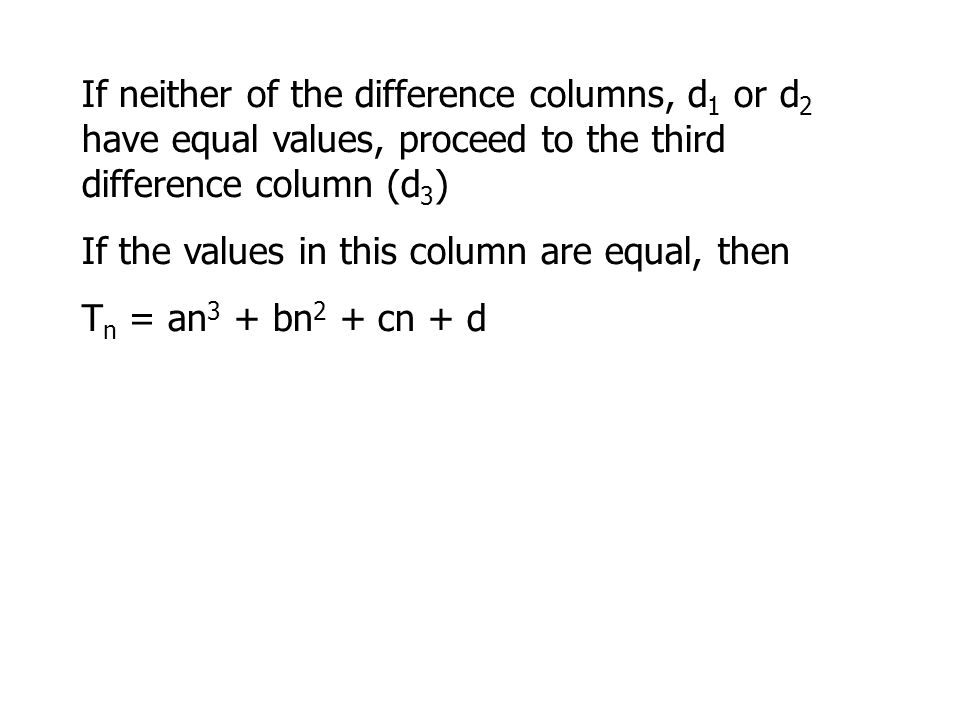 If the values in this column are equal, then Tn = an3 + bn2 + cn + d
