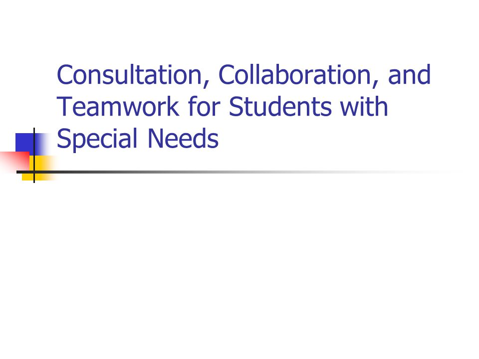 Consultation, Collaboration, and Teamwork for Students with Special Needs