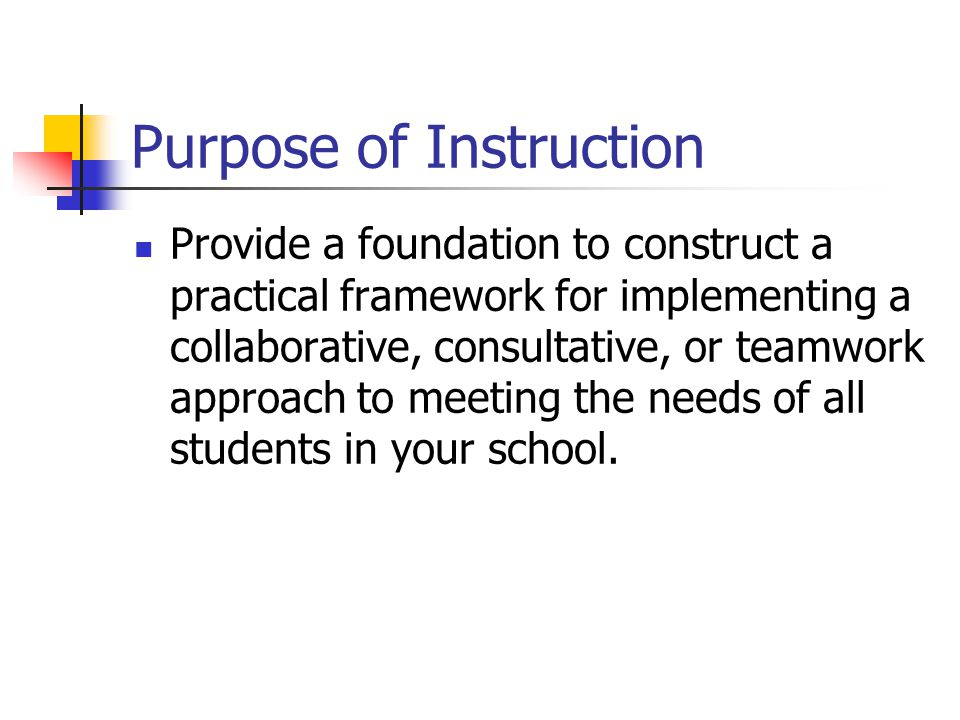 Purpose of Instruction
