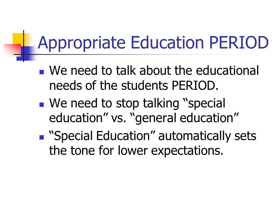Appropriate Education PERIOD