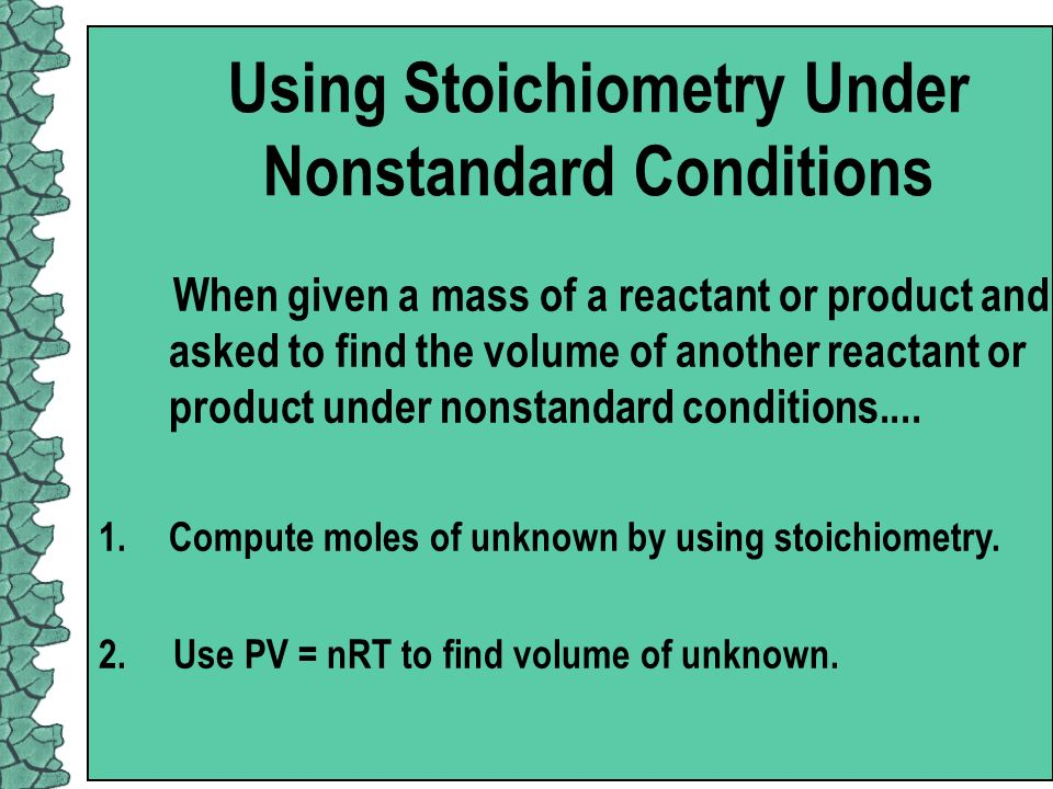 Using Stoichiometry Under Nonstandard Conditions