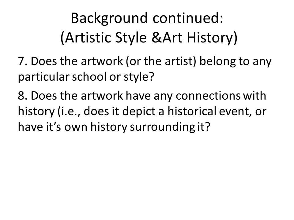 Background continued: (Artistic Style &Art History)