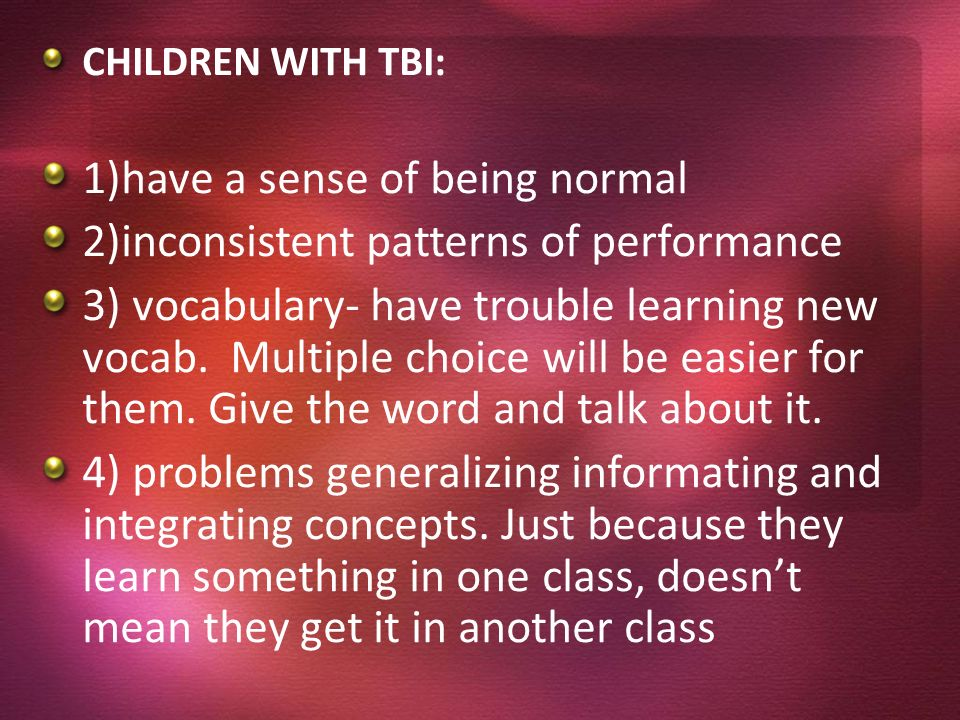 1)have a sense of being normal 2)inconsistent patterns of performance