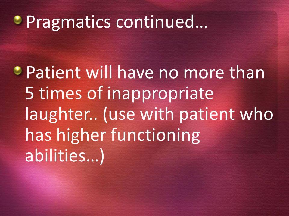 Pragmatics continued…