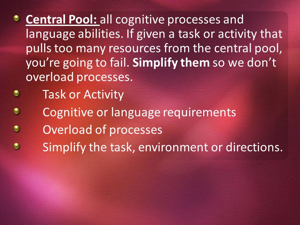 Central Pool: all cognitive processes and language abilities
