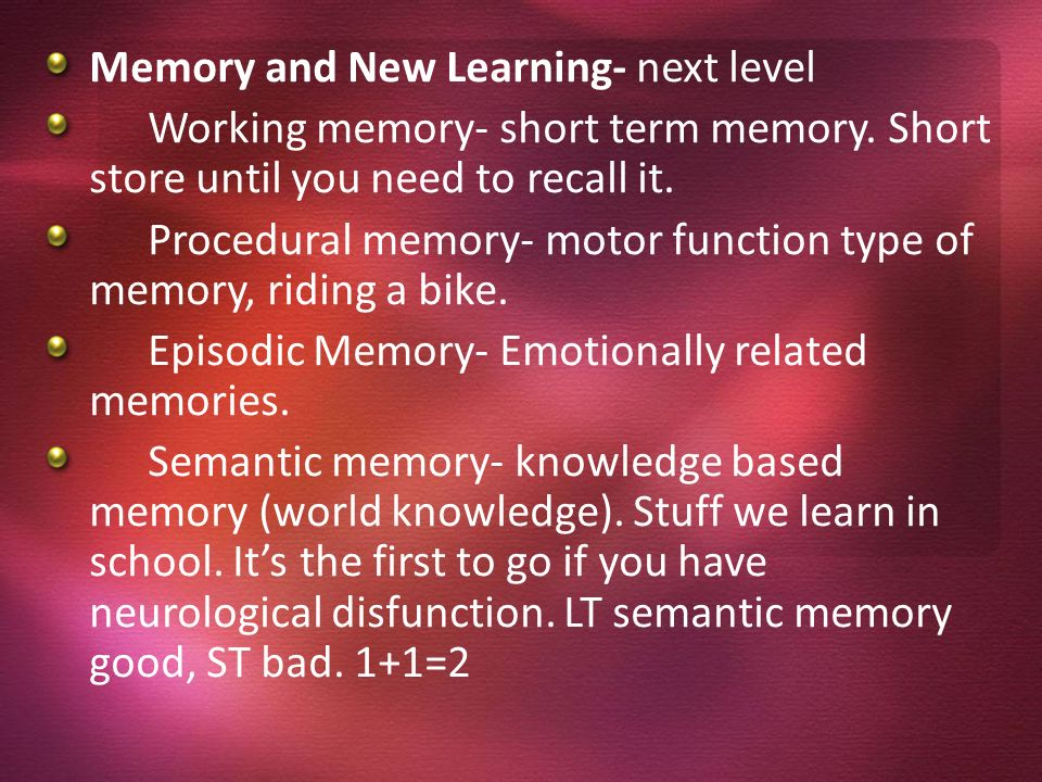 Memory and New Learning- next level