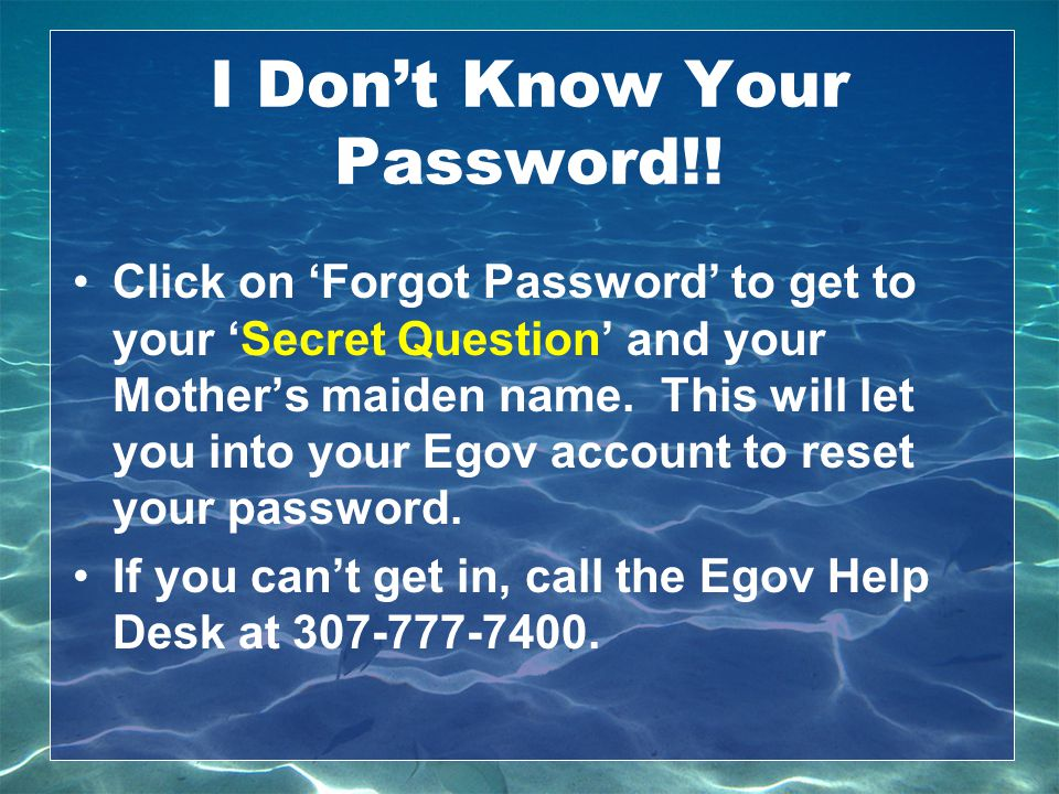 I Don't Know Your Password!!