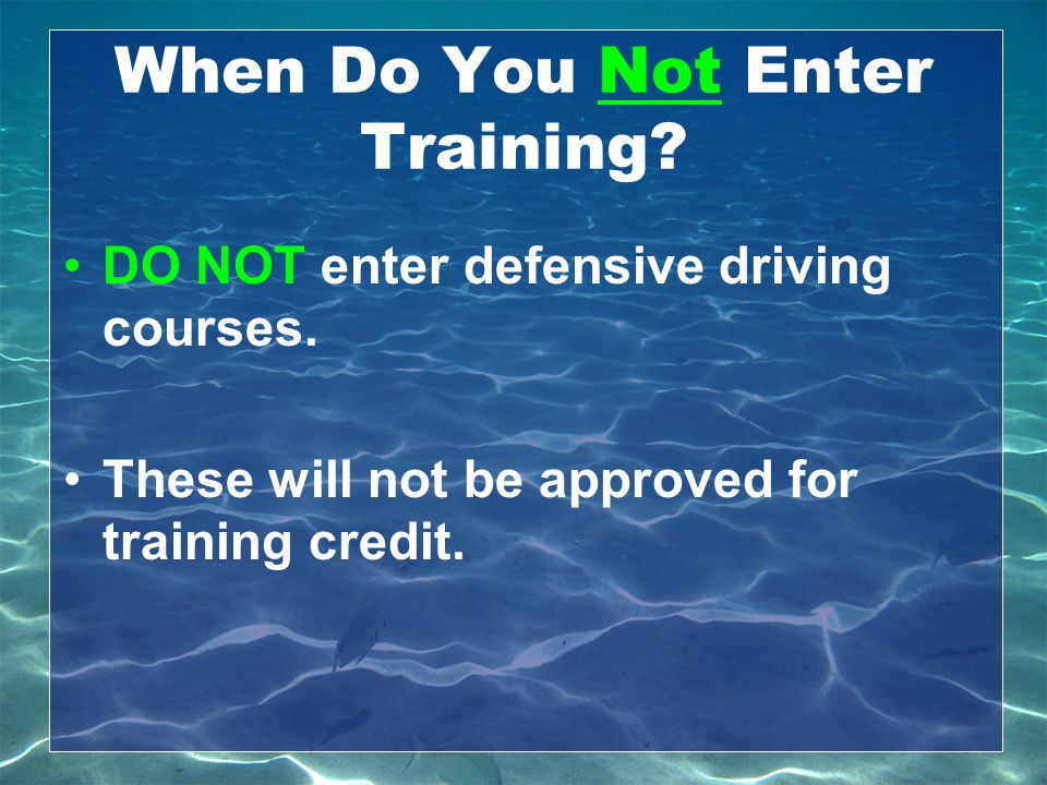 When Do You Not Enter Training