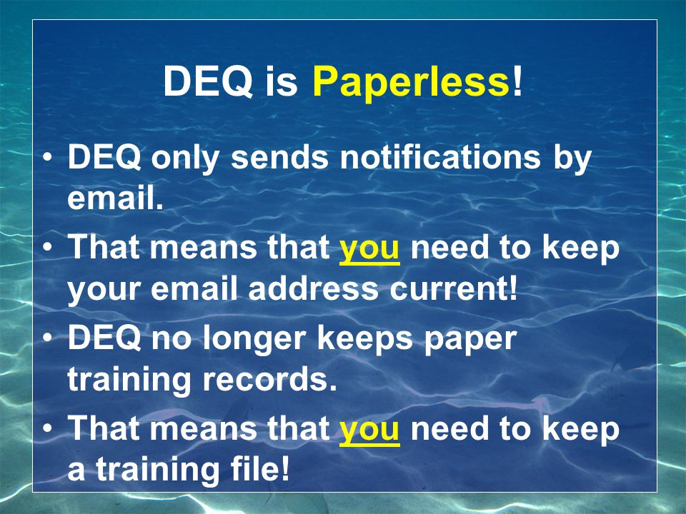 DEQ is Paperless! DEQ only sends notifications by email.