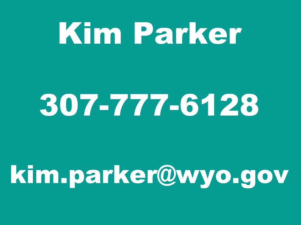 Kim Parker 307-777-6128 kim.parker@wyo.gov