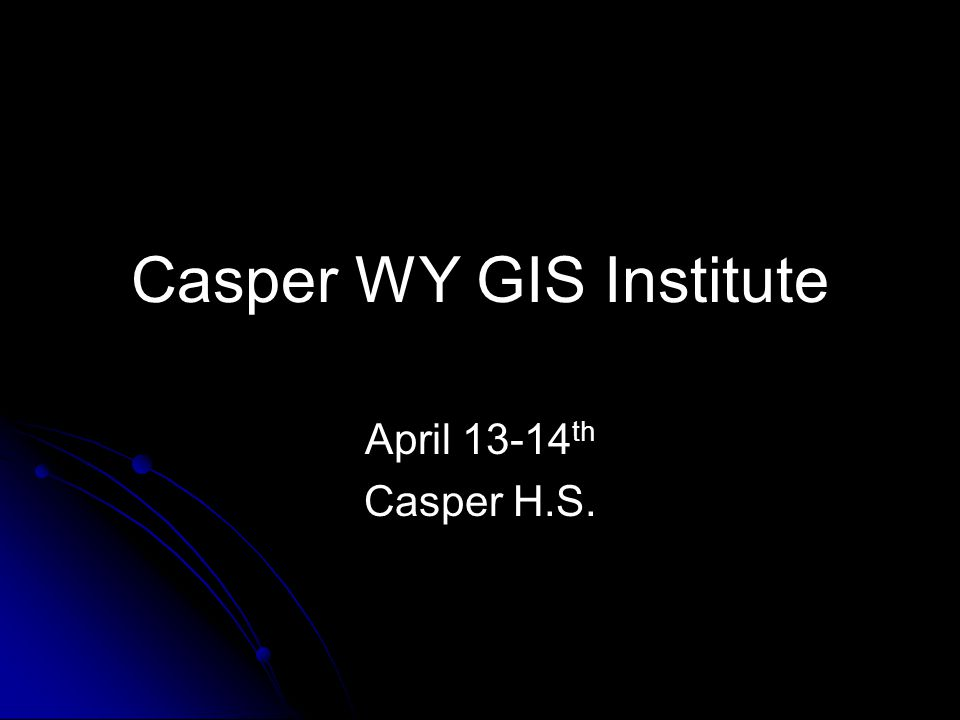 Casper WY GIS Institute