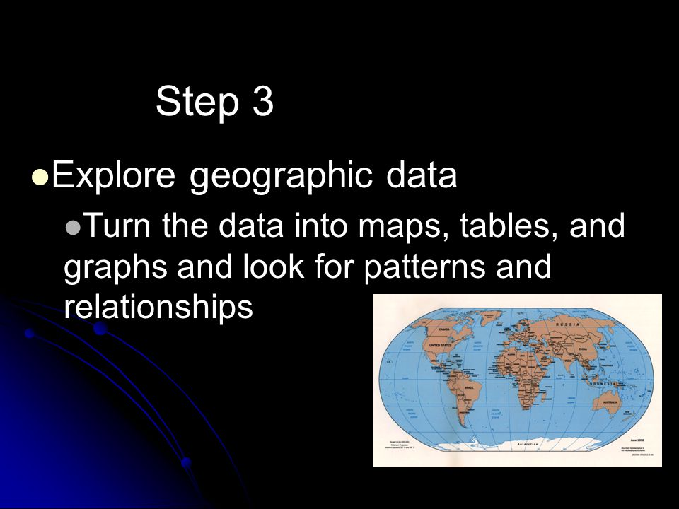 Step 3 Explore geographic data