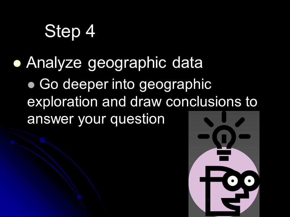 Step 4 Analyze geographic data