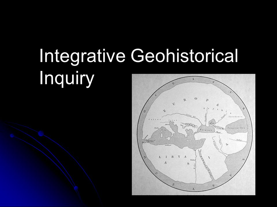 Integrative Geohistorical Inquiry